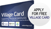 Register to receive your free Village Card. Click Here!